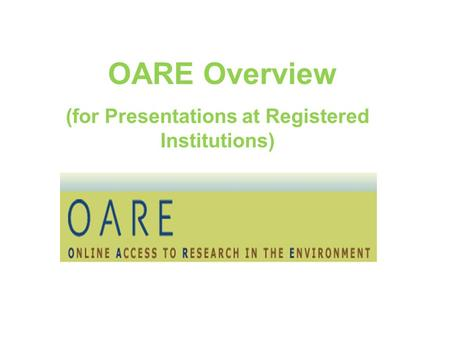 OARE Overview (for Presentations at Registered Institutions)