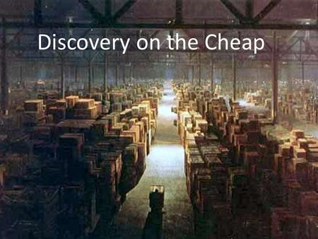 Discovery on the Cheap. The views expressed in this presentation are those of the author and do not reflect the views, opinions, policy or position of.