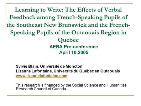 Learning to Write: The Effects of Verbal Feedback among French-Speaking Pupils of the Southeast New Brunswick and the French- Speaking Pupils of the Outaouais.