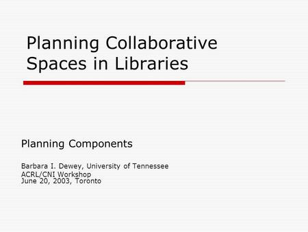 Planning Collaborative Spaces in Libraries