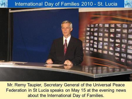 Mr. Remy Taupier, Secretary General of the Universal Peace Federation in St Lucia speaks on May 15 at the evening news about the International Day of Families.