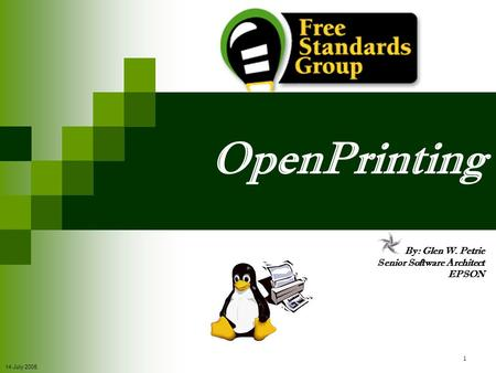 OpenPrinting By: Glen W. Petrie Senior Software Architect EPSON