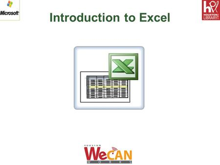 "Introduction to Excel This class is ""HANDS-ON"" you will need to open up an excel spreadsheet and do examples as you go along. Students will be able to."