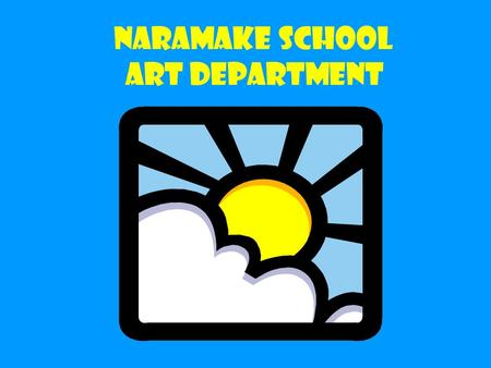 NARAMAKE SCHOOL ART DEPARTMENT THE ROOM WE ARE NOT WONDERFULLY PERFECT BUT WE ARE PERFECTLY WONDERFUL.