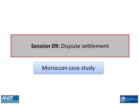 Session 09: Dispute settlement Moroccan case study.