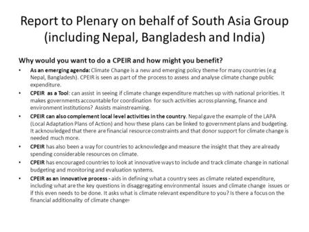 Report to Plenary on behalf of South Asia Group (including Nepal, Bangladesh and India) Why would you want to do a CPEIR and how might you benefit? As.