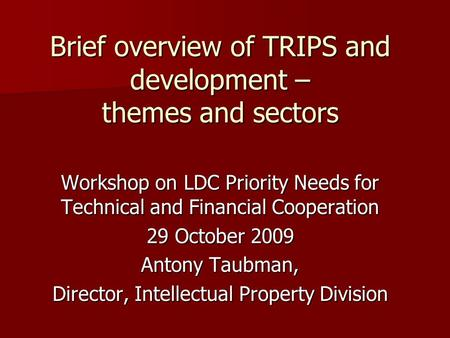 Brief overview of TRIPS and development – themes and sectors