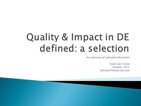 Quality & Impact in DE defined: a selection