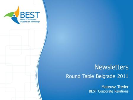 Newsletters Round Table Belgrade 2011 Mateusz Treder BEST Corporate Relations.