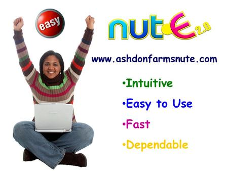 Www.ashdonfarmsnute.com Intuitive Easy to Use Fast Dependable.