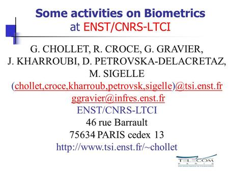 Some activities on Biometrics at ENST/CNRS-LTCI