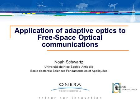 Application of adaptive optics to Free-Space Optical communications