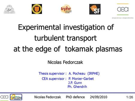 Nicolas Fedorczak PhD defence 24/09/2010 1 /26 Experimental investigation of Nicolas Fedorczak Thesis supervisor : A. Pocheau (IRPHE) turbulent transport.