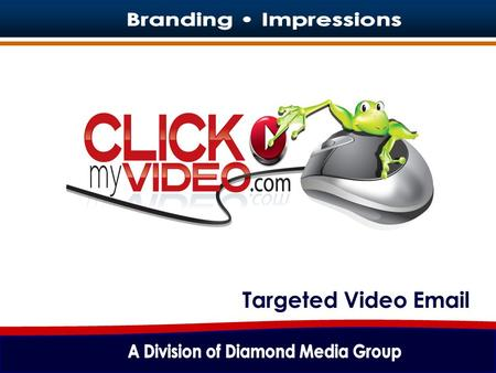 Targeted Video Email. ClickMyVideo.com We specialize in advertising platforms that are used in various industries to effectively deliver information to.