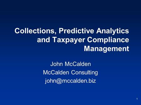 <strong>Collections</strong>, Predictive Analytics and Taxpayer Compliance Management