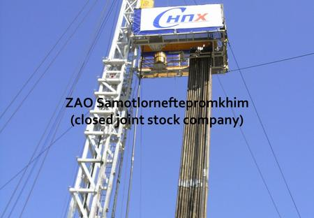 ZAO Samotlorneftepromkhim (closed joint stock company)