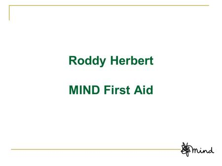 Roddy Herbert MIND First Aid