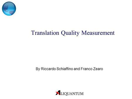 Translation Quality Measurement By Riccardo Schiaffino and Franco Zearo.