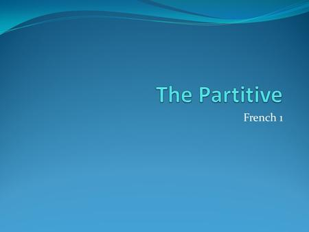 The Partitive French 1.