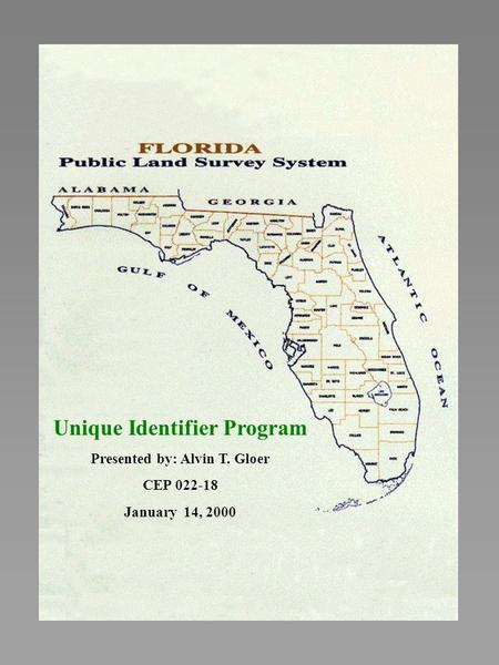 Unique Identifier Program Presented by: Alvin T. Gloer CEP 022-18 January 14, 2000.