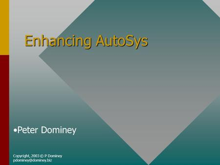 Enhancing AutoSys Copyright, 2003 © P Dominey Peter Dominey.