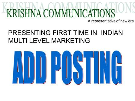 A representative of new era PRESENTING FIRST TIME IN INDIAN MULTI LEVEL MARKETING.