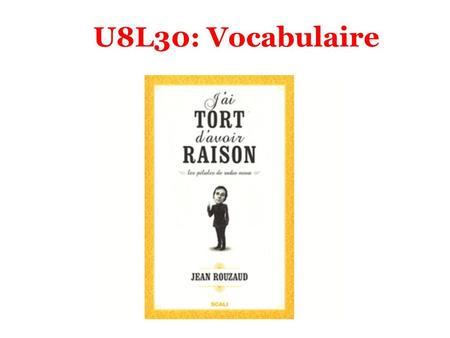 U8L30: Vocabulaire. avoir (chanson) (chanson) (to have)