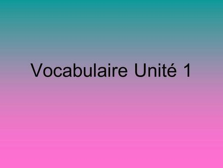 Vocabulaire Unité 1. a stapler une agrafeuse a notepad un bloc-notes.