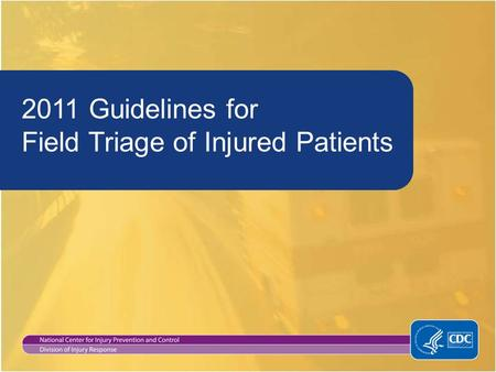 2011 Guidelines for Field Triage of Injured Patients.