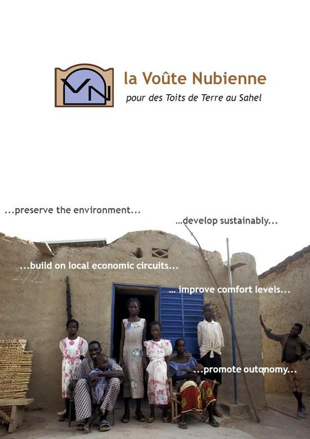 …develop sustainably... … improve comfort levels......preserve the environment......promote outonomy......build on local economic circuits... la Voûte.