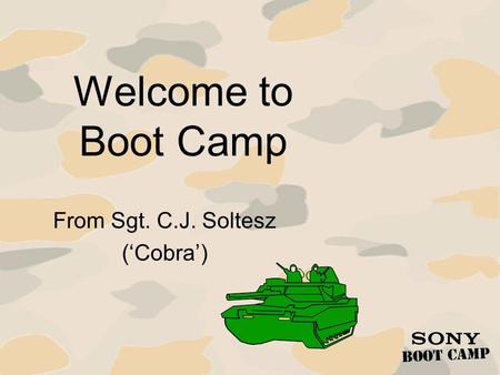 Welcome to Boot Camp From Sgt. C.J. Soltesz (Cobra)