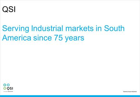 QSI Serving Industrial markets in South America since 75 years.