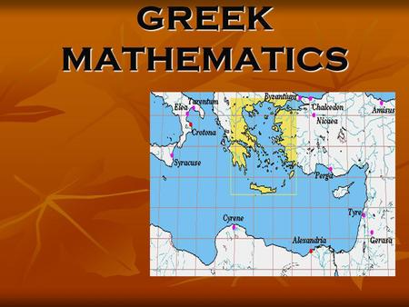 GREEK MATHEMATICS. Greek was very clumsy in writing down the numbers. They didnt like algebra. They found it very hard to write down equations or number.