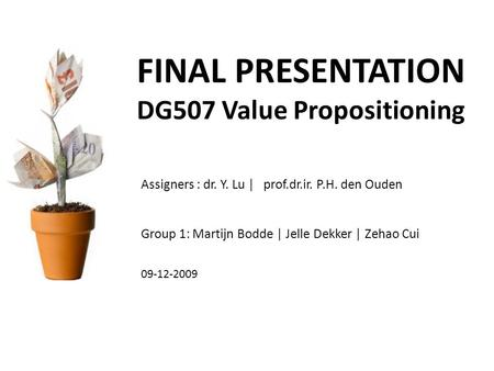 FINAL PRESENTATION DG507 Value Propositioning