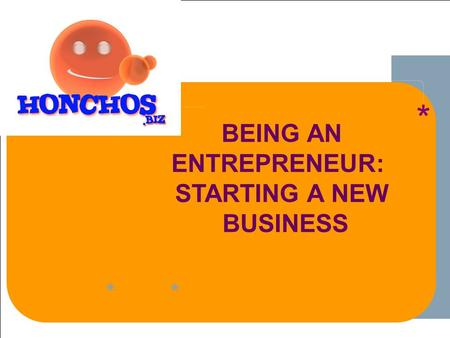 ****** 1 1-1 ** BEING AN ENTREPRENEUR: STARTING A NEW BUSINESS * **