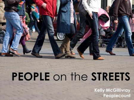 PEOPLE on the STREETS Kelly McGillivray Peoplecount.