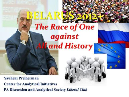 BELARUS The Race of One against All and History