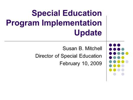 Special Education Program Implementation Update