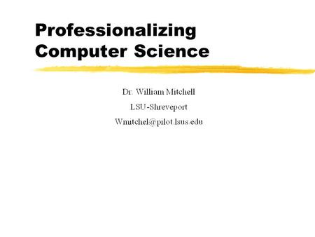 Professionalizing Computer Science. In His 1999 SIGCSE Keynote, Peter Denning called for the a professional rather than disciplinary view of Computing.