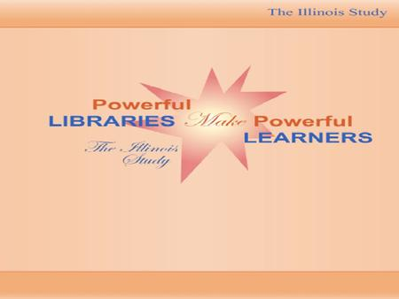 Fall 2003, Keith Curry Lance Conducts Study of School Libraries in Illinois. 657 Schools of all grade levels, enrollment ranges, and regions participated.