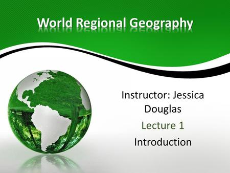 Instructor: Jessica Douglas Lecture 1 Introduction.