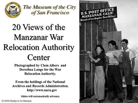 20 Views of the Manzanar War Relocation Authority Center Photographed by Clem Albers and Dorothea Lange for the War Relocation Authority. From the holdings.