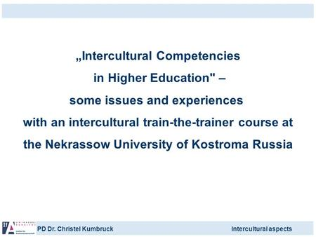 """Intercultural Competencies in Higher Education –"