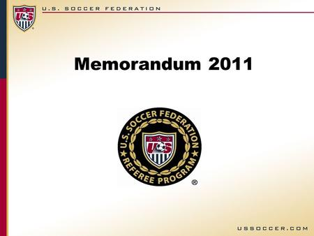 Memorandum 2011. Meeting held in Wales on March 5, 2011 AMENDMENTS TO THE LAWS OF THE GAME 2011-2012.