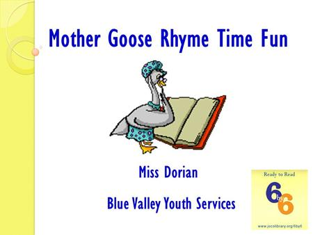 Mother Goose Rhyme Time Fun Miss Dorian Blue Valley Youth Services.