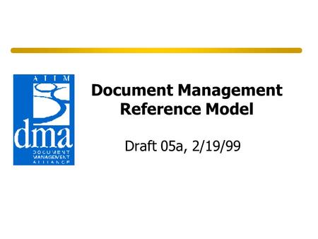 Document Management Reference Model Draft 05a, 2/19/99.