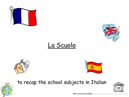 La Scuola to recap the school subjects in Italian ©MFL Sunderland 2009 MK