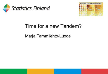 Time for a new Tandem? Marja Tammilehto-Luode. Bled 20082Marja Tammilehto-Luode Time for a new Tandem Reflections of the study about grids and blobs Tandem.