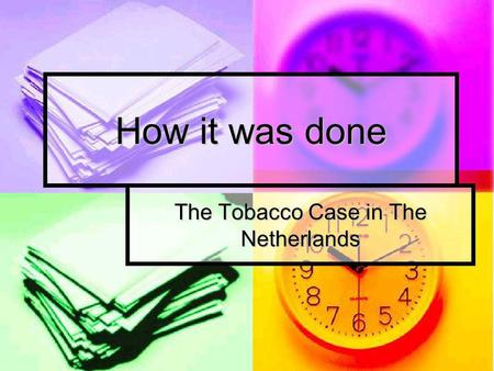 How it was done The Tobacco Case in The Netherlands.