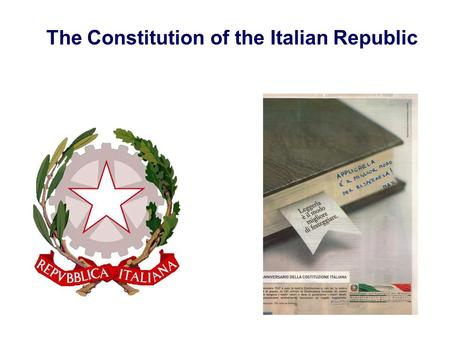 The Constitution of the Italian Republic. The Constitution was enacted by the Constituent Assembly on 22 December 1947 With 453 votes in favour and 62.